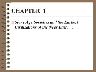 Stone Age Societies and the Earliest Civilizations of the Near East . . .
