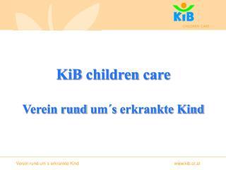Verein rund um´s erkrankte Kind     kib.or.at