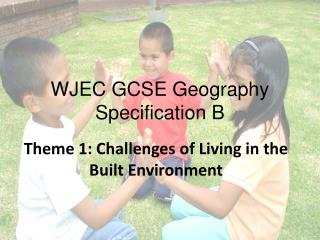 WJEC GCSE Geography Specification B
