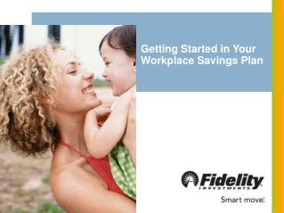 Getting Started in Your Workplace Savings Plan