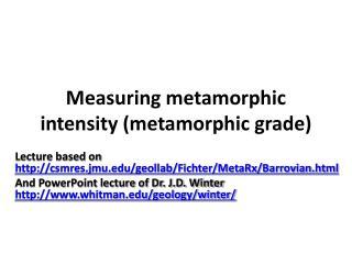 Measuring metamorphic intensity metamorphic grade