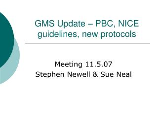 GMS Update – PBC, NICE guidelines, new protocols