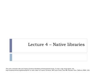 Lecture 4 – Native libraries