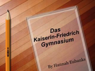 Das  Kaiserin-Friedrich  Gymnasium