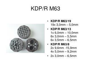 KDP/R M63