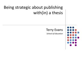 Being strategic about publishing with(in) a thesis
