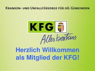 Herzlich Willkommen  als Mitglied der KFG!