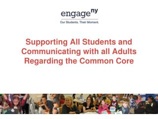 Supporting All Students and Communicating with all Adults Regarding the Common Core