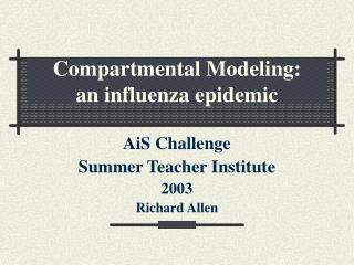 Compartmental Modeling:        an influenza epidemic