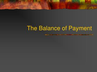 The Balance of Payment