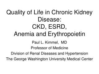Quality of Life in Chronic Kidney Disease: CKD, ESRD,  Anemia and Erythropoietin