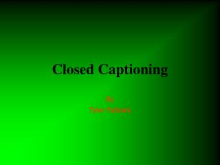 Closed Captioning
