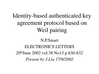 Identity-based authenticated key agreement protocol based on Weil pairing