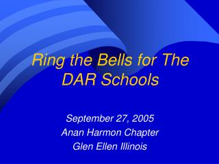 Ring the Bells for The DAR Schools