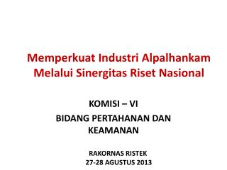 Memperkuat Industri Alpalhankam Melalui Sinergitas Riset Nasional
