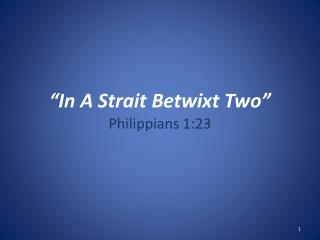"""In A Strait Betwixt Two"""