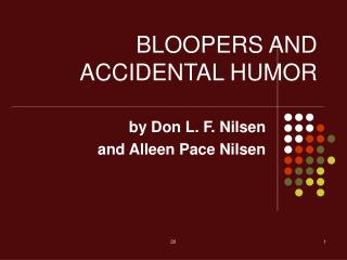 BLOOPERS AND ACCIDENTAL HUMOR