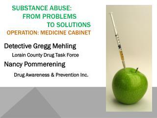 Detective Gregg  Mehling      Lorain County Drug Task Force  Nancy Pommerening