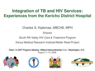 Integration of TB and HIV Services:   Experiences from the Kericho District Hospital