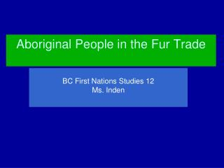 Aboriginal People in the Fur Trade