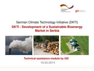DKTI - Development of a Sustainable Bioenergy Market in Serbia