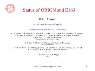 Status of ORION and E163