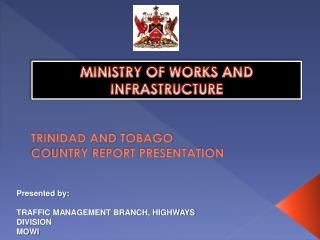TRINIDAD AND TOBAGO COUNTRY REPORT PRESENTATION