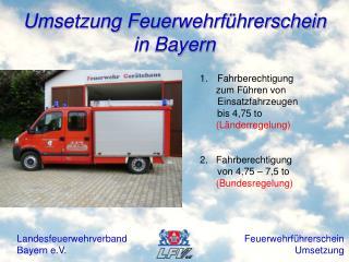 Umsetzung Feuerwehrführerschein in Bayern