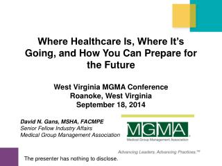 Where Healthcare Is, Where  It�s Going, and How You Can  Prepare for  the  Future
