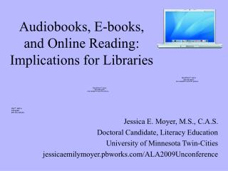 Audiobooks, E-books, and Online Reading:  Implications for Libraries