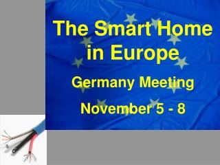 The Smart Home in Europe Germany Meeting November 5 - 8