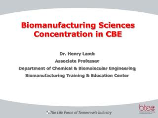 Biomanufacturing Sciences Concentration in CBE