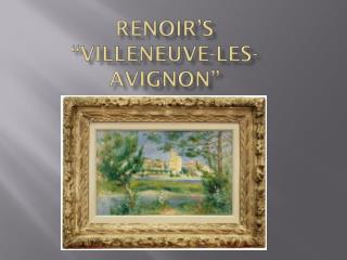 """Renoir's  """" Villeneuve-les-Avignon"""""""