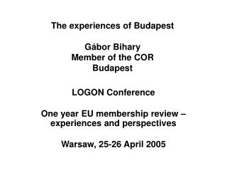 The experiences of Budapest Gábor Bihary Member of the COR Budapest