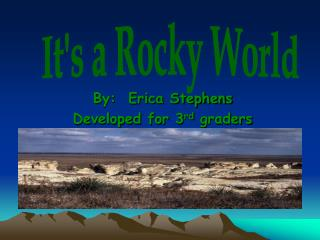 By:  Erica Stephens Developed for 3 rd  graders