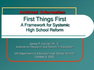 First Things First    A Framework for Systemic  High School Reform