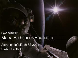 Mars: Pathfinder Roundtrip