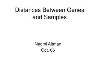 Distances Between Genes and Samples