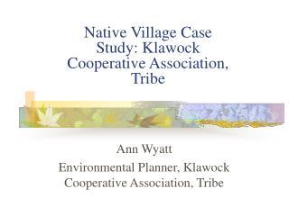 Native Village Case Study: Klawock Cooperative Association, Tribe