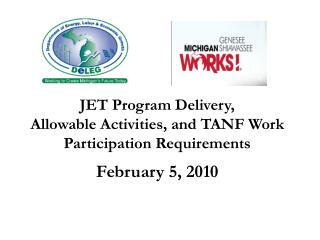 JET Program Delivery,   Allowable Activities, and TANF Work Participation Requirements