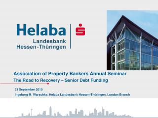 Association of Property Bankers Annual Seminar The Road to Recovery � Senior Debt Funding