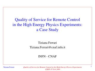 Quality of Service for Remote Control  in the High Energy Physics Experiments:  a Case Study