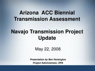 Arizona  ACC Biennial Transmission Assessment Navajo Transmission Project Update