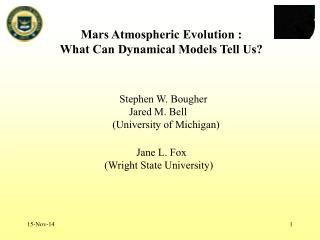 Mars Atmospheric Evolution : What Can Dynamical Models Tell Us?
