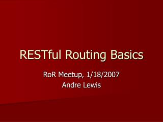 RESTful Routing Basics