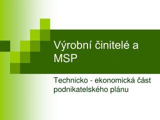 Výrobní činitelé a MSP