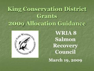 King Conservation District Grants  200 9  Allocation Guidance