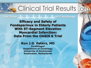 Efficacy and safety of fondaparinux in elderly patients with STEMI results of the OASIS 6 trial