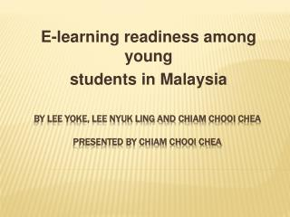 By LEE YOKE, LEE NYUK LING and  Chiam chooi chea PRESENTED BY CHIAM CHOOI CHEA