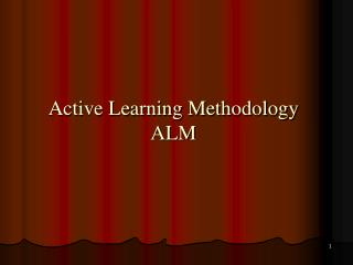 Active Learning Methodology ALM